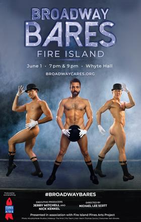 BROADWAY BARES FIRE ISLAND Announces Cast of Dancers