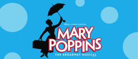 Have A Jolly Holiday with MARY POPPINS at Young People's Theatre