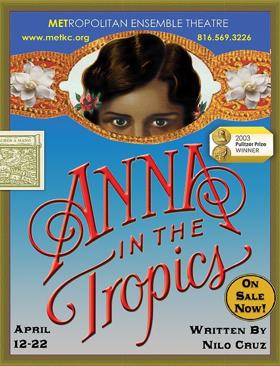 Metropolitan Ensemble Theatre Presents ANNA IN THE TROPICS
