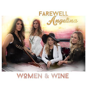 Farewell Angelina Head Out on Second Leg of 'Women And Wine' Tour