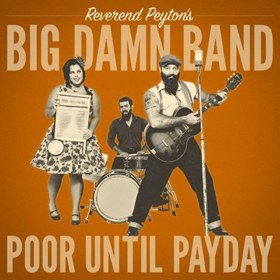 The Reverend Peyton's Big Damn Band Nominated For 2019 Blues Music Award, 'Best Blues Rock Album'