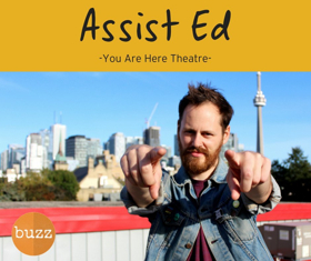 You Are Here Theatre Presents ASSIST ED