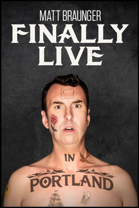 Matt Braunger's FINALLY LIVE IN PORTLAND to Be Available for Streaming Feb. 5