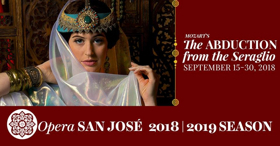 Opera San José Presents Mozart's THE ABDUCTION FROM THE SERAGLIO