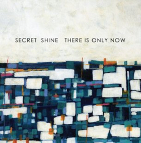 Secret Shine Releases 'There Is Only Now' on Saint Marie Records 12/15