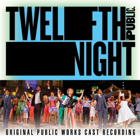 The Public's TWELFTH NIGHT Original Public Works Cast Recording to Be Released