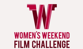 Over 200 Women to Participate in the Women's Weekend Film Challenge