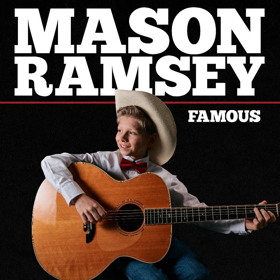 The 'Kid Yodeler' Mason Ramsey Unveils New Single FAMOUS