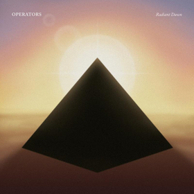 Operators Release New Album RADIANT DAWN Out Today via Last Gang Records