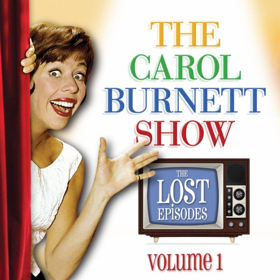 Never Before Available on Digital Platforms, THE CAROL BURNETT SHOW: THE LOST EPISODES, Premieres on iTunes and Amazon on 3/9