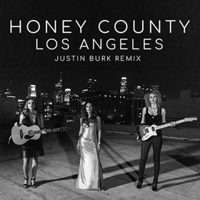 Honey County Releases Remix Of 'Los Angeles' With Justin Burk