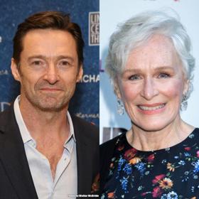Glenn Close and Hugh Jackman to be Honored at the HOLLYWOOD FILM AWARDS