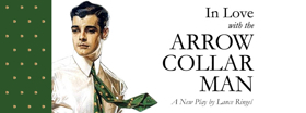LGBT Drama IN LOVE WITH THE ARROW COLLAR MAN to Play Theatre 80