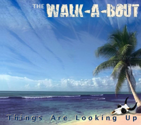 Australian-American New York Rock Band THE WALK-A-BOUT to Release Sophomore Album THINGS ARE LOOKING UP