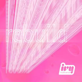 Ivy Hollivana Releases Her Debut Single REBUILD, Announces EP