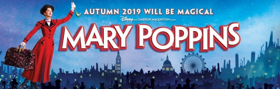 Supercalifragilisticexpialidocious! MARY POPPINS to Return to the West End in 2019