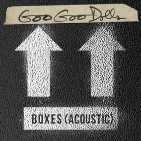 Goo Goo Dolls Release 'Boxes (Acoustic)' Today