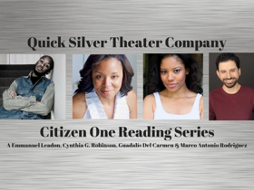 Quick Silver Theater Company Presents its Citizen One Reading Series