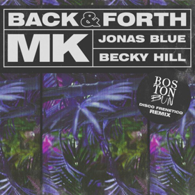 MK Reveals Boston Bun Remix of 'Back & Forth' with Jonas Blue & Becky Hill