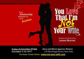 LA Hit YOU LOVE THAT I'M NOT YOUR WIFE to Make NYC Debut