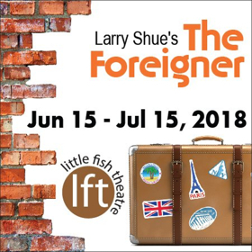 Review: Larry Shue's Comedy THE FOREIGNER Still Relevant as Social Commentary to our Political Scene Today