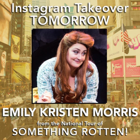 Emily Kristen Morris of SOMETHING ROTTEN Tour Takes Over Instagram Tomorrow!