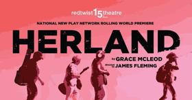 Redtwist Theatre Presents HERLAND, An NNPN Rolling World Premiere