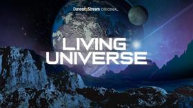 CuriosityStream Presents the Documentary LIVING UNIVERSE