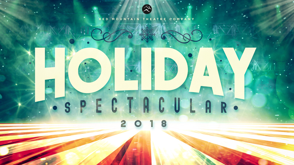 HOLIDAY SPECTACULAR 2018 Comes To Red Mountain Theatre Company