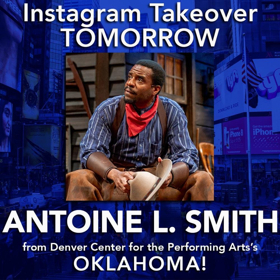 Antoine L. Smith of DCPA's OKLAHOMA! Will Takeover BWW Instagram Tomorrow!