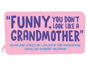 BWW Previews: FUNNY, YOU DON'T LOOK LIKE A GRANDMOTHER at Hanover Little Theatre