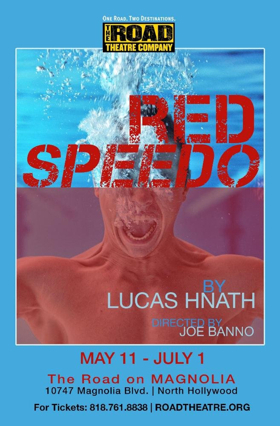The Road Theatre Co Presents the Southern California Premiere of Lucas Hnath's RED SPEEDO