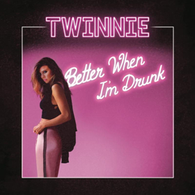 Twinnie's New EP 'Better When I'm Drunk' is Out Now