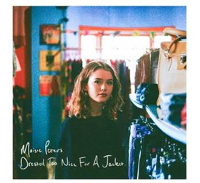 Rising Singer-Songwriter Maisie Peters Releases Debut EP DRESSED TOO NICE FOR A JACKET