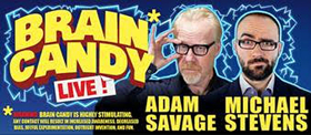 Adam Savage and Michael Stevens Team Up for BRAIN CANDY LIVE