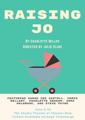 Charlotte Miller's RAISING JO Set to Open June 5th at Theatre Row