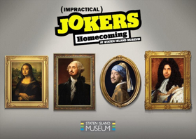'Impractical Jokers: Homecoming' Opens July 12 at Staten Island Museum