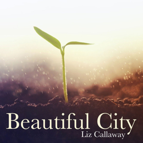 Liz Callaway Releases Single of GODSPELL's 'Beautiful City' Today