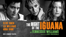 Book Tickets Now For THE NIGHT OF THE IGUANA, Starring Clive Owen & Anna Gunn