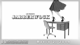 LED Returns to the Morrison Center with JABBERWOCK