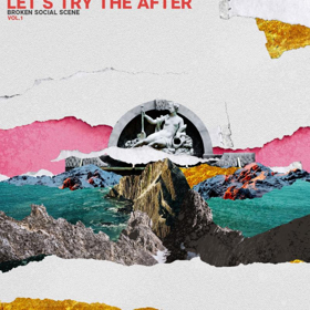 Broken Social Scene Announce 'Let's Try The After - Vol 1' EP