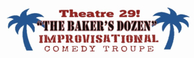 Stuff Your Face -- With Comedy! Theatre 29's Baker's Dozen Improvosational Troupe Presents A THANKSGIVING SPECIAL