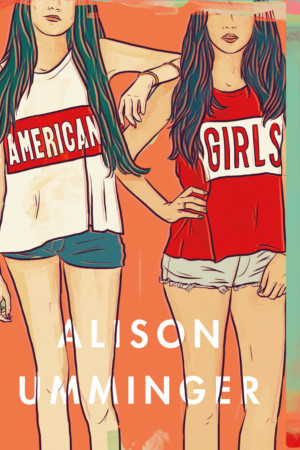BWW Review: AMERICAN GIRLS by Alison Umminger