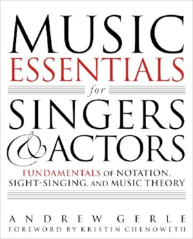 Andrew Gerle Releases 'Music Essentials For Singers And Actors: Fundamentals Of Notation, Sight Singing, And Music Theory'