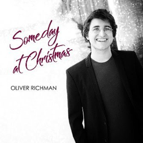 Oliver Richman, Grandson of Famed Songwriter, Ron Miller, Releases SOMEDAY AT CHRISTMAS