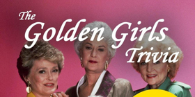 Golden Girls Trivia Comes to The Duplex