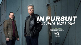 IN PURSUIT WITH JOHN WALSH Premieres Tomorrow on ID