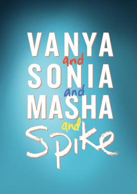 VANYA AND SONIA AND MASHA AND SPIKE Announced For Theatre Royal Bath's 2019 Summer Season