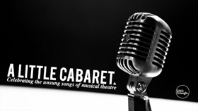 BWW REVIEW: Little Triangle Company Delivers A Tasting Plate of Musical Theatre Characters With A LITTLE CABARET
