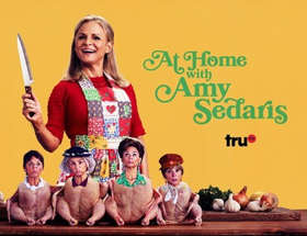 AT HOME WITH AMY SEDARIS Returns to truTV on February 19